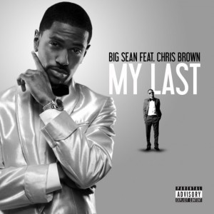 Big Sean ft. Chris Brown – My Last (Prod. By NO I.D.)