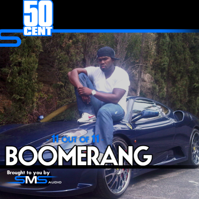 50 Cent – Boomerang x SMS Get The Message
