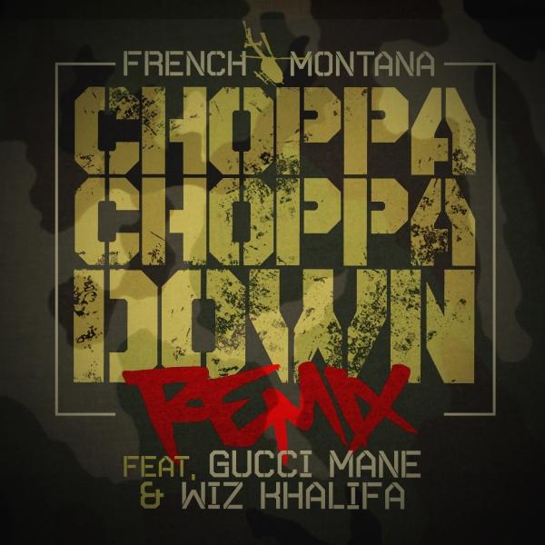 French Montana ft. Gucci Mane & Wiz Khalifa – Choppa Choppa Down (Remix)