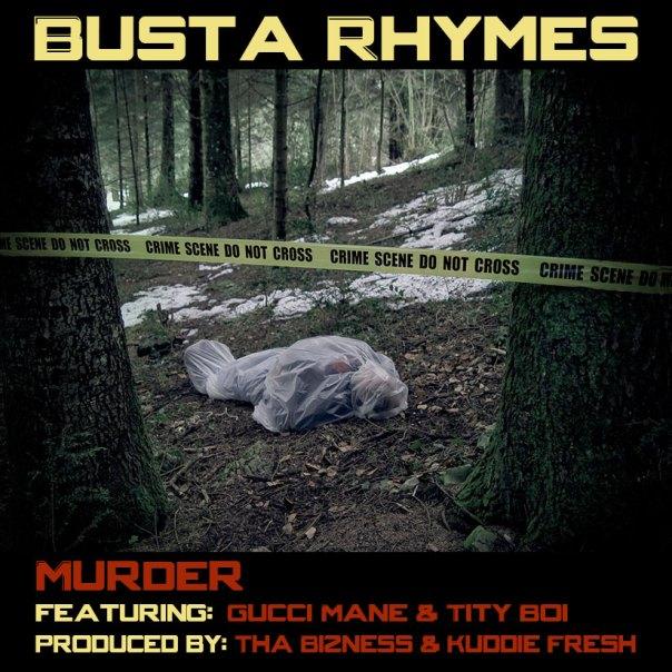 Busta Rhymes ft. Gucci Mane & Tity Boi – Murder (Prod. By Tha Bizness & Kuddie Fresh)