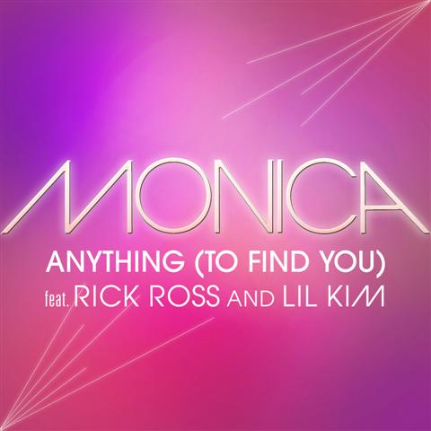 Monica ft. Lil Kim x Rick Ross – Anything (To Find You)