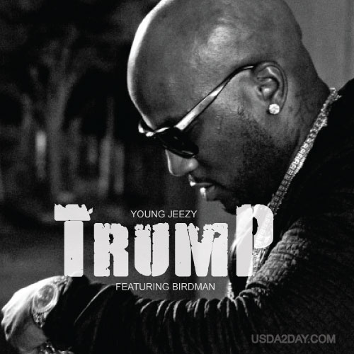 Young Jeezy ft. Birdman – Trump