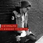 Wiz Khalifa ft. 2 Chainz – It's Nothin