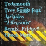 Trey Songz ft. Jadakiss – 2 Reasons (Ted Smooth Remix)