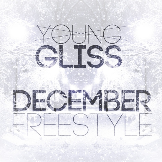 Gliss December Freestyle