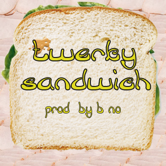 TwerkySandwich