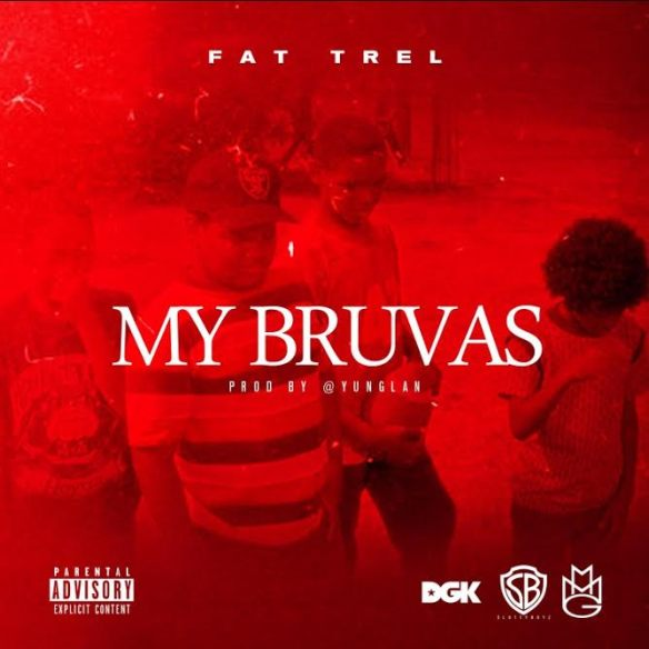 Fat Trel – My Bruvas (Prod  By Yung Lan)   Rudeboyy com