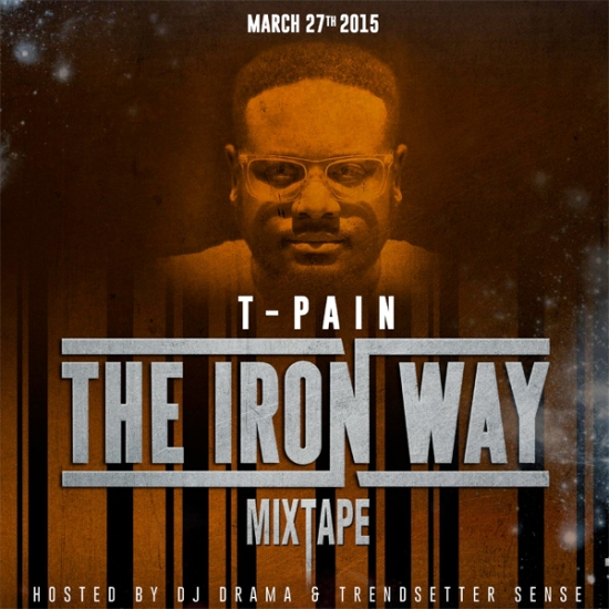 tpain-iron-way-date
