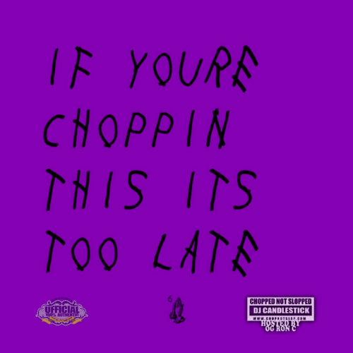 choppin-too-late