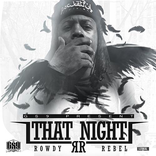 rowdy-rebel-that-night