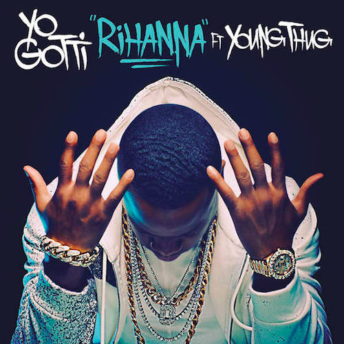 yo-gotti-rihanna-young-thug