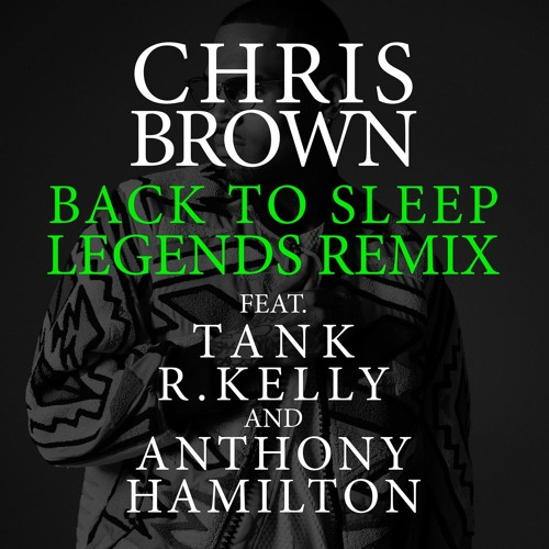 Chris Brown ft  Tank, R  Kelly & Anthony Hamilton – Back To