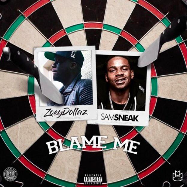Zoey Dollaz ft. Sam Sneak – Blame Me