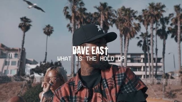 Video: DAVE EAST – WHAT IS THE HOLD UP