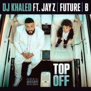 DJ Khaled ft  JAY-Z, Future, Beyoncé – Top Off   Rudeboyy com