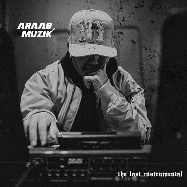 EP: araabMUZIK – The Last Instrumental | Rudeboyy com